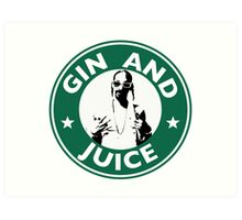 'Sipping on Gin and Juice' Art Print
