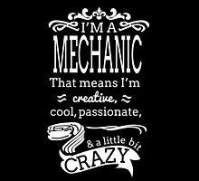 I'M A MECHANIC THAT MEANS I'M CRAZY by fancytees