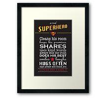 A real Superhero - family plaque  Framed Print