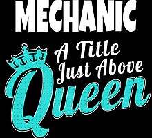 MECHANIC A TITEL JUST ABOVE QUEEN by fancytees