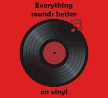 Vinyl - Everything sounds better on vinyl T-Shirt