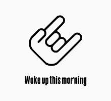Woke Up This Morning Unisex T-Shirt