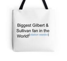 Biggest G&S Fan - Citation Needed Tote Bag