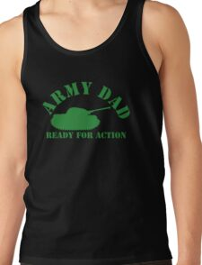 ARMY DAD - READY FOR ACTION! with military army tank Tank Top