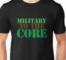MILITARY TO THE CORE Unisex T-Shirt