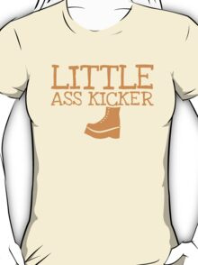 LITTLE ASS KICKER! with steel boot T-Shirt
