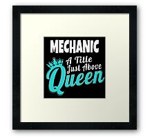 MECHANIC A TITEL JUST ABOVE QUEEN Framed Print