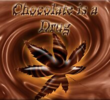 Choclate is a Drug by Kym Howard