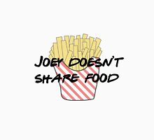Joey doesn't share food Unisex T-Shirt