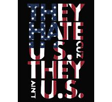 They Hate US Cuz They Ain't US - T-shirts & Hoodies Photographic Print