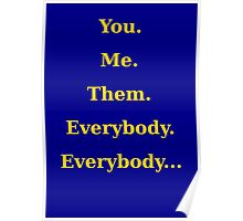 You, me, them, everybody, everybody... Poster