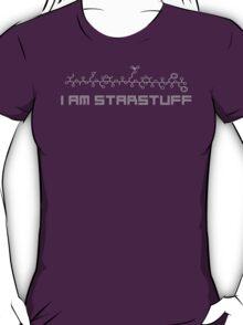 i am starstuff T-Shirt