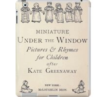 Miniature Under the Window Pictures & Rhymes for Children Kate Greenaway 1880 0005 Title Plate iPad Case/Skin