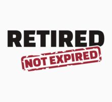 Retired not expired One Piece - Short Sleeve