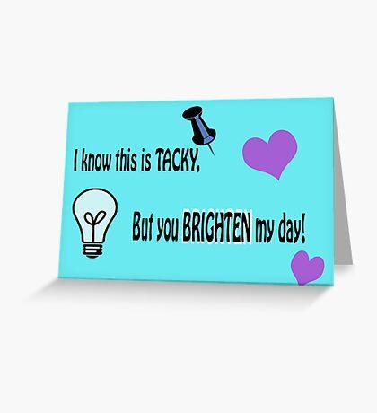 Tacky- Pun Greeting Card