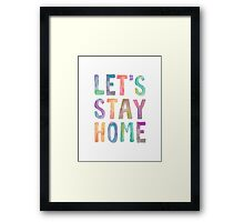 LET'S STAY HOME Typography Art Framed Print