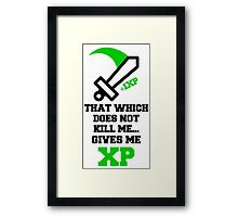 """That Which Does Not Kill Me...Gives Me XP"" RPG Game Quote Framed Print"