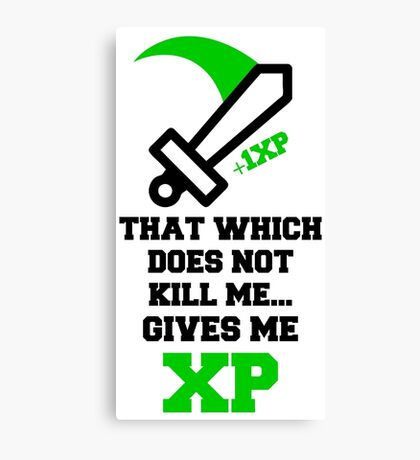 """""""That Which Does Not Kill Me...Gives Me XP"""" RPG Game Quote Canvas Print"""