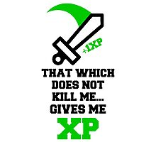 """That Which Does Not Kill Me...Gives Me XP"" RPG Game Quote Photographic Print"