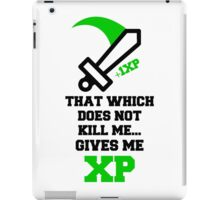 """That Which Does Not Kill Me...Gives Me XP"" RPG Game Quote iPad Case/Skin"