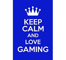 Keep Calm And Love Gaming Photographic Print