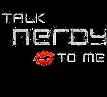 Talk nerdy to me! by kurticide