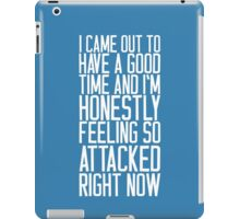 Feeling So Attacked Right Now (white) iPad Case/Skin
