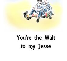You're the Walt to my Jesse by peskychloe