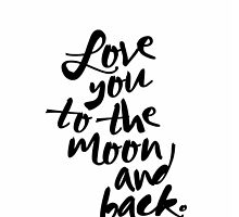 LOVE YOU TO THE MOON AND BACK Typography Art by milalala