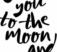 LOVE YOU TO THE MOON AND BACK Typography Art Sticker