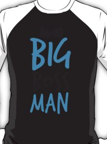 Big Boss Man with bow tie T-Shirt