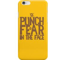 PUNCH FEAR IN THE FACE iPhone Case/Skin