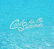 Cool for the Summer by lovaticmerch