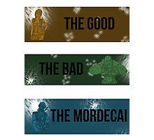 The Good, The Bad, The Mordecai. Photographic Print