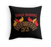 Bridge BURNERS DISTRESSED VERSION first in last out  Throw Pillow