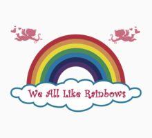 We All Like Rainbows T-Shirt