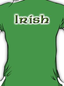 Irish, Ireland, Eire, Emerald Isle, St Patricks Day, On Emarald Green T-Shirt