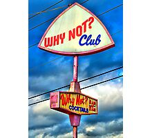 WHY NOT CLUB? Photographic Print
