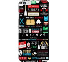 Friends Sitcom TV Series Quotes Art  iPhone Case/Skin