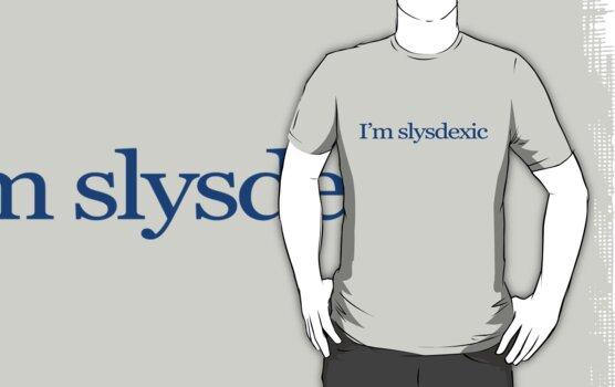 I'm slysdexic by digerati