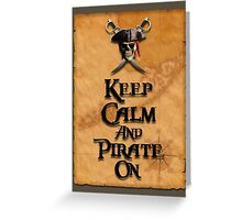 Keep Calm And Pirate On Greeting Card