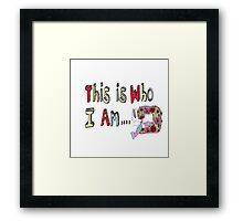 This is who I am...a sewing nut!  Framed Print