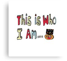 This is who I am...a winner!  Canvas Print