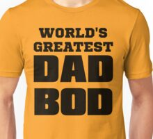 World's greatest dad bod Unisex T-Shirt