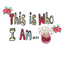 This is who I am...a girly girl and proud!  by AngelaHolland