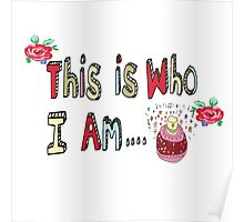 This is who I am...a girly girl and proud!  Poster