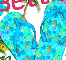 Life Is Better In Flip Flops Sticker