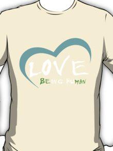 love being human T-Shirt