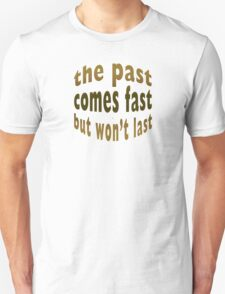 The Past Comes Fast T-Shirt