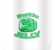 Gelatinous Cube - Don't Be Jelly Poster